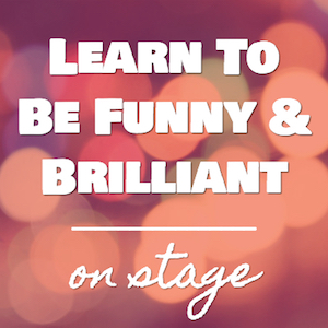Learn to be funny and brilliant